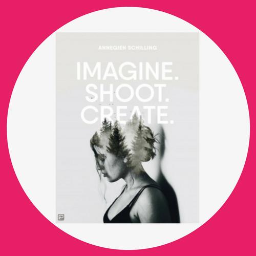 Bestel Imagine, Shoot, Create - Annegien Schilling nu bij Paagman.nl