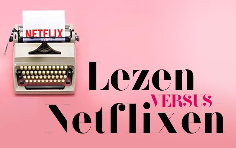 Lezen in tijden van Netflix: de strijd om jouw tijd