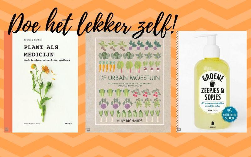 Doe het lekker zelf! Boekentips voor een zelfvoorzienend leven