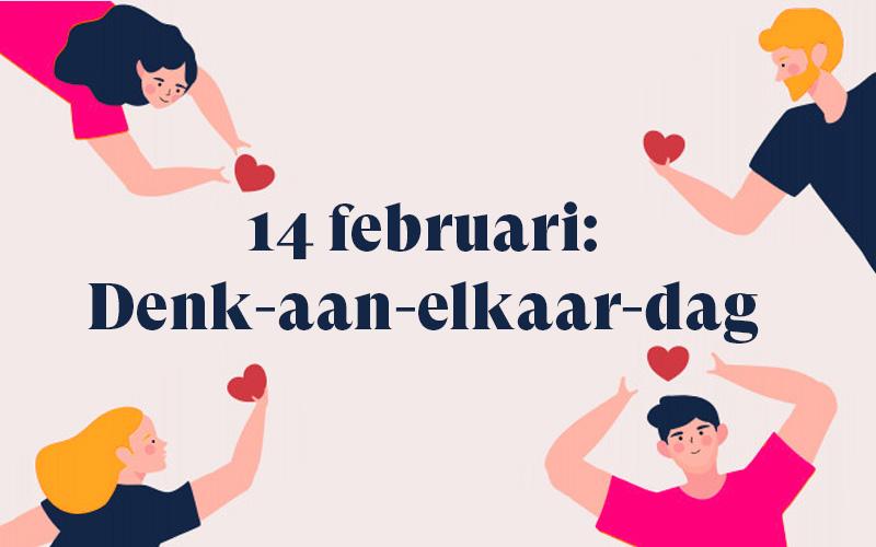 Denk aan elkaar deze Valentijn!